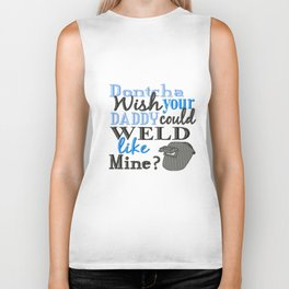 Doncha Wish Your Daddy Could Weld Like Mine? Biker Tank
