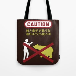 Don't Fistfight the Bears Tote Bag