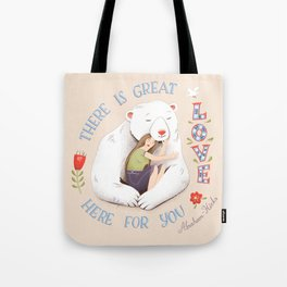 There Is Great Love Here For You Tote Bag