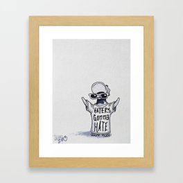 Haters Gonna Hate Framed Art Print