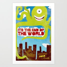 It's the End of the World Art Print