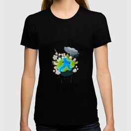 Climate change is real! T-shirt