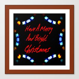 Have A Merry And Bright Christmas Canvas Print