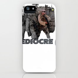 The Mediocre (4) iPhone Case