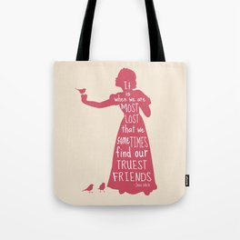 It is When We are Most Lost We Find our Truest Friends - Snow White Tote Bag