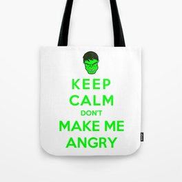 Keep Calm Don't Make Me Angry Tote Bag