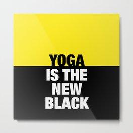 YOGA is the new black Metal Print