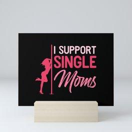 I support Single Moms Mini Art Print