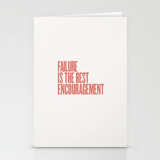 FAILURE IS THE BEST ENCOURAGEMENT Stationery Cards