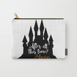 After All This Time? Always! Carry-All Pouch