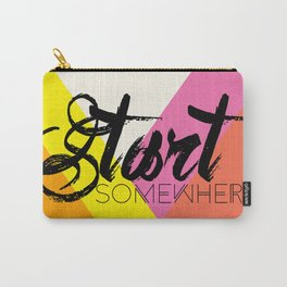 Start Somewhere Carry-All Pouch