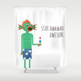 Stay Awesome! Shower Curtain