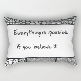 Everything is possible if you believe it Rectangular Pillow