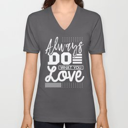 Fun Inspirational Gift Always Do What You Love Unisex V-Neck