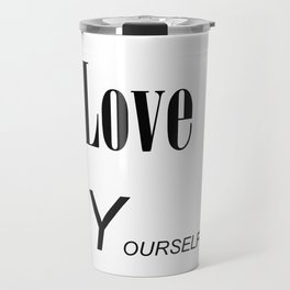 Love yourself Travel Mug