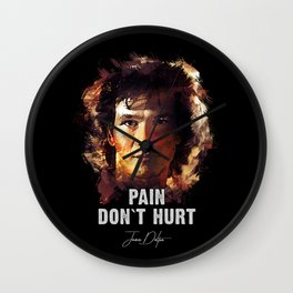 Pain Don`t Hurt - Road House Wall Clock
