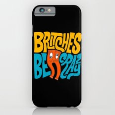 Britches be Crazy iPhone 6s Slim Case