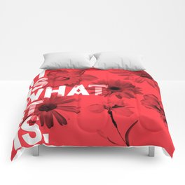 IT IS WHAT IT IS. Comforters