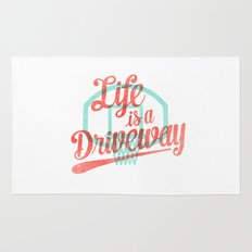 Life Is a Driveway Rug