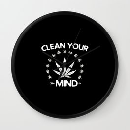 Clean Your Mind | Weed Cannabis Stoner 420 Gifts Wall Clock