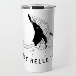 Whale Hello There! Travel Mug