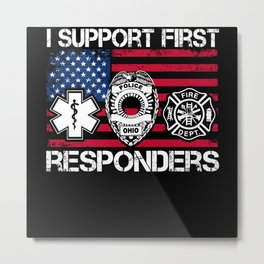 I Support First Responders Metal Print