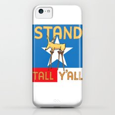 Stand Tall Y'all iPhone 5c Slim Case