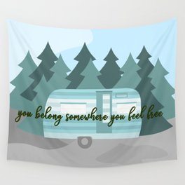 You Belong Somewhere You Feel Free Wall Tapestry