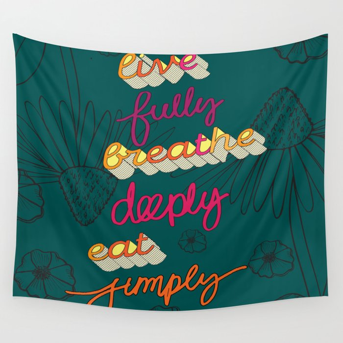 Live Fully, Breathe Deeply, Eat Simply Quote Wall Tapestry