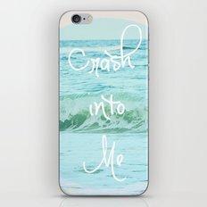 Crash into Me iPhone & iPod Skin