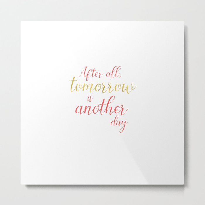 Tomorrow is Another Day - White - Coral - Gold Metal Print