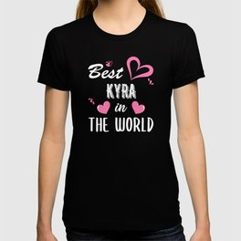 Kyra Name, Best Kyra in the World T-shirt