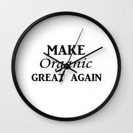 Make organic great again Wall Clock