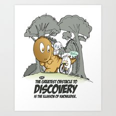The Greatest Obstacle to Discovery Art Print