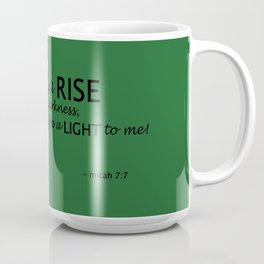 I Will Rise/The Lord Will Be a Light to Me - Micah 7:7 Coffee Mug