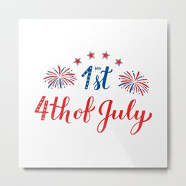 My First 4th of July calligraphy hand lettering Metal Print