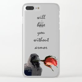 I Will Have You Without Armor Clear iPhone Case
