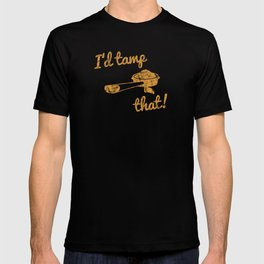 I'd Tamp That! (Espresso Portafilter) // Mustard Yellow Barista Coffee Shop Humor Graphic Design T-shirt