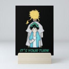 It's Your Turn Mini Art Print