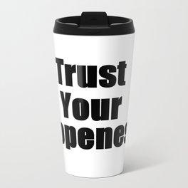 Trust Your Dopeness (1) Travel Mug