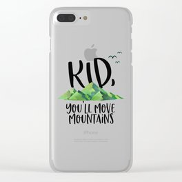 Kid You'll Move Mountains, Kids Poster, Gift For Kid, Home Decor, Kids Room Clear iPhone Case