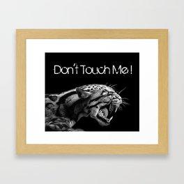 DON'T TOUCH ME! Framed Art Print