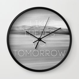 No Tomorrow Wall Clock