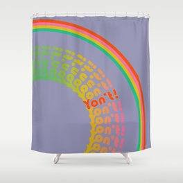 Yon't! Shower Curtain