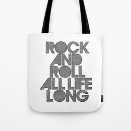 Rock and rol all life long! Tote Bag