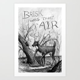 Brisk was the Air Art Print