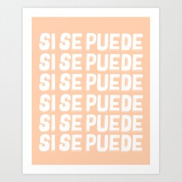 Si Se Puede (Yes We Can) Art Print