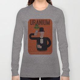 Uranium, delicious uranium Long Sleeve T-shirt