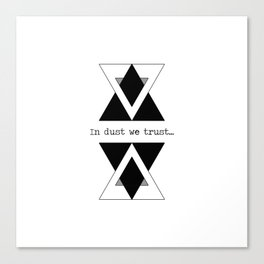 In Dust We Trust Canvas Print