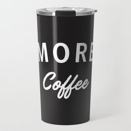 More Coffee Travel Mug